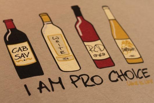 Wine is Life - Pro Choice T-Shirt.