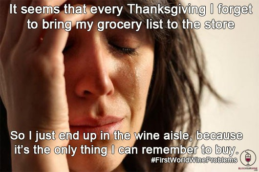 First World Thanksgiving Wine Problems.